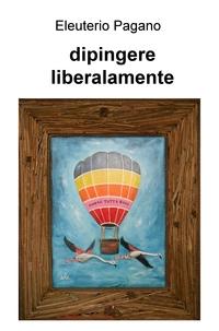 dipingere liberalamente