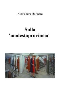 Sulla 'modestaprovincia'
