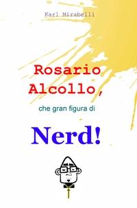 Rosario Alcollo, che gran figura di Nerd!