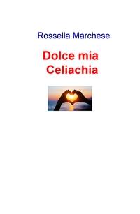 Dolce mia … Celiachia
