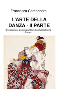 L'ARTE DELLA DANZA – II PARTE