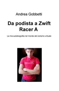 Da podista a Zwift Racer A+
