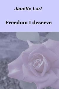 Freedom I deserve