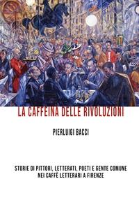 LA CAFFEINA DELLE RIVOLUZIONI