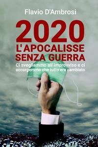 2020 L'apocalisse senza guerra
