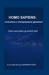 HOMO SAPIENS: evoluzione o manipolazione genetica?