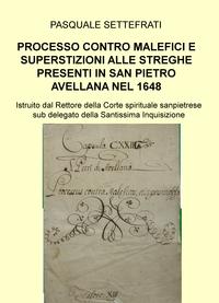 PROCESSO CONTRO MALEFICI E SUPERSTIZIONI ALLE STREGHE PRESENTI IN SAN PIETRO AVELLANA NEL 1648
