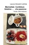 copertina di Marmellate Confetture Gelatine...