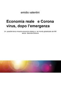 Economia reale e Corona virus, dopo l'emergenza