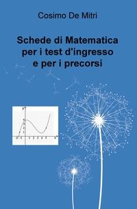 Schede di Matematica per i test d'ingresso e per i precorsi