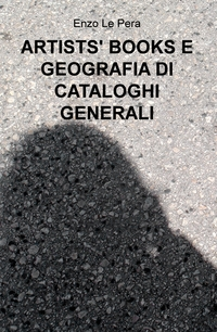 ARTISTS' BOOKS E GEOGRAFIA DI CATALOGHI GENERALI