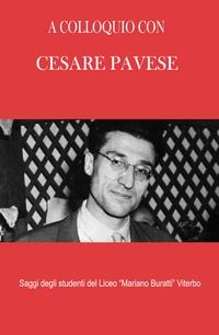 A COLLOQUIO CON CESARE PAVESE