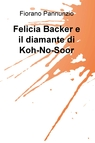 Felicia Backer e il diamante di Koh-No-Soor
