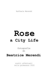 Rose a City Life