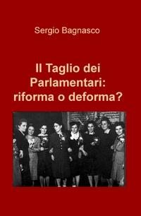 Il Taglio dei Parlamentari: riforma o deforma?