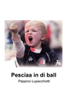 Pesciaa in di ball
