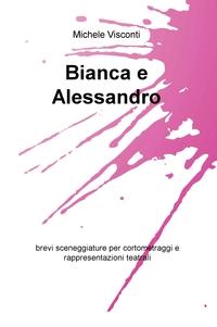 Bianca e Alessandro