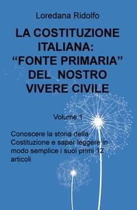 """LA COSTITUZIONE ITALIANA: """"FONTE PRIMARIA"""" DEL NOSTRO VIVERE CIVILE"""