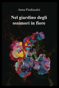 Nel giardino degli ossimori in fiore