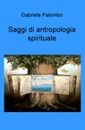 Saggi di antropologia spirituale