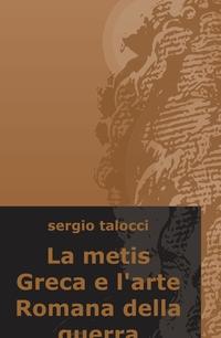 La metis Greca e l'arte Romana della guerra