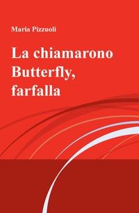 La chiamarono Butterfly, farfalla