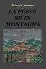 copertina LA PESTE SU IN MONTAGNA