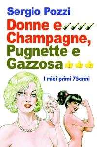 Donne e Champagne, Pugnette e gazzosa