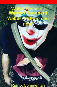 """Wanted Simonetti Walter """"l'ebreo che ride"""""""