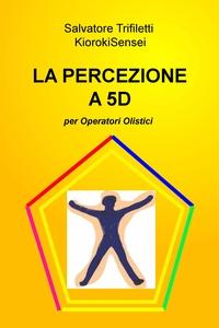 LA PERCEZIONE A 5D
