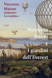 Memento Amori e I giardini dell'Everest