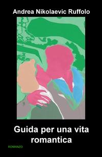 Guida per una vita romantica