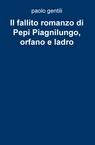 Il fallito romanzo di Pepi Piagnilungo, orfano...