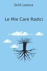 copertina Le Mie Care Radici