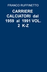 copertina di CARRIERE CALCIATORI dal 1959...