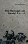 copertina Una Vita: Esperienze, Consigli,...