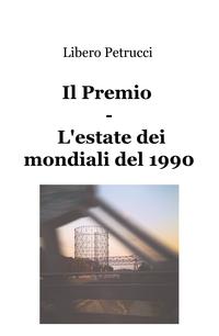 Il Premio – L'estate dei mondiali del 1990