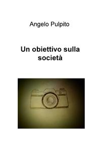 Un obiettivo sulla società