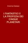 I FANTASTICI 5 LA PROFEZIA DEI CINQUE PLANETARI