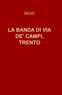 LA BANDA DI VIA DE' CAMPI, TRENTO