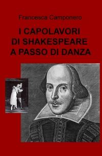 I CAPOLAVORI DI SHAKESPEARE A PASSO DI DANZA