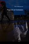Popcorn al Colosseo