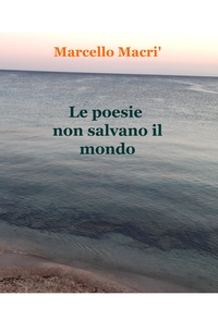 Le poesie non salvano il mondo