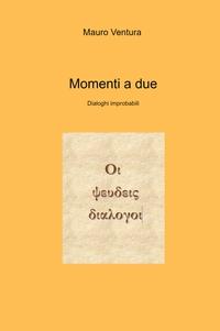 Momenti a due