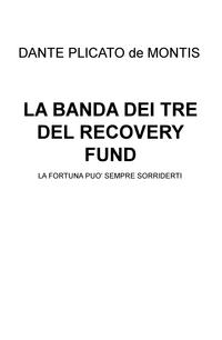 LA BANDA DEI TRE DEL RECOVERY FUND
