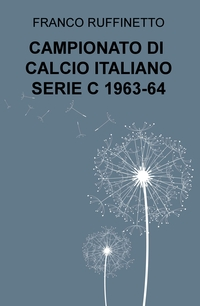CAMPIONATO DI CALCIO ITALIANO SERIE C 1963-64