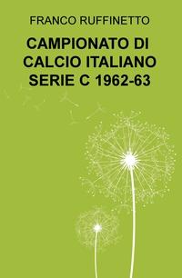 CAMPIONATO DI CALCIO ITALIANO SERIE C 1962-63