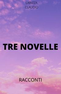 TRE NOVELLE