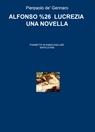 ALFONSO & LUCREZIA UNA NOVELLA
