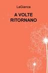 copertina A VOLTE RITORNANO
